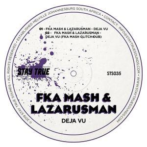 Fka Mash & Lazarusman – De Javu (Original Mix)