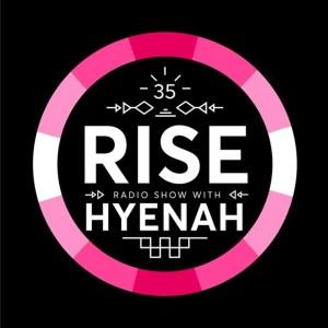 Hyenah – RISE Radio Show Vol. 35