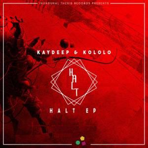 KayDeep & Kololo – Halt EP