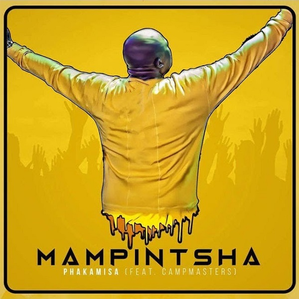 Mampintsha ft. Campmasters – PHAKAMISA (Official Music Video)
