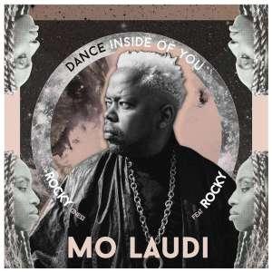 Mo Laudi – Dance Inside of You (feat. Rocky)