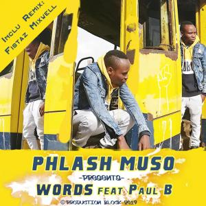 Phlash Muso feat. Paul B – Words (Fistaz Mixwell Remix)