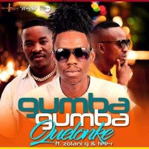 Quelonke ft. Zolani G & Tee-R – Gumba Gumba (Radio Edit)