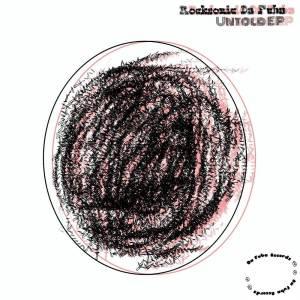 Rocksonic Da Fuba – Untold (Original Mix)
