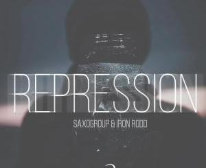 SaxoGroup & Iron Rodd – Repression