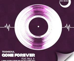 Toonsoul – Gone Forever (feat. Paul B)