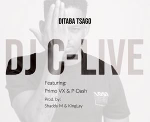 DJ C-Live – Ditaba Tsago Ft. Primo VX & P-Dash