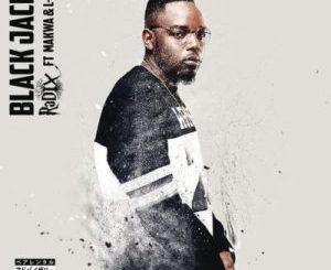 DJ Radix – Black Jacks Ft. Makwa & L-Tech