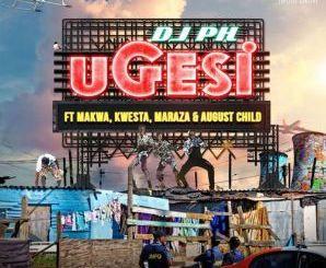 DJ pH – Ugesi (feat. Kwesta, Makwa, Maraza & August Child)