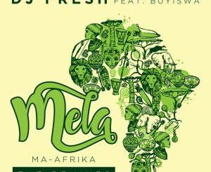 Dj Fresh feat. Buyiswa – Mela (MA-Afrika) [The Yanos ReFresh]