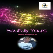 Dj Malebza – Soulfully Yours Episode27 (May 2019)