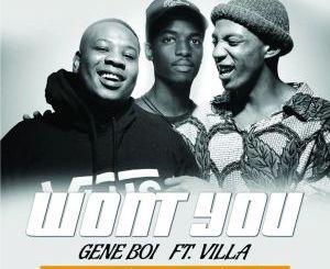 Gene Boi & Villa – Won't You EP