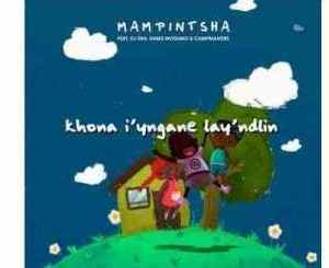 Mampintsha – Khon'iyingane Layndlini Ft. DJ Tira, Babes Wodumo & CampMasters