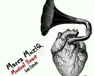 Marca MuziQ – Musical Heart Last EPisode EP