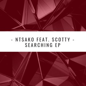 Ntsako – Searching (Claude-9 Morupisi Supreme Edit)