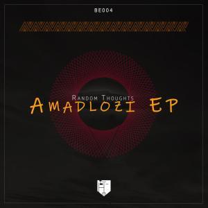 Random Thoughts – Amadlozi EP