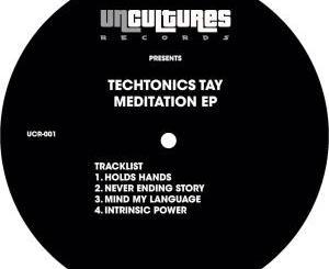 TechTonic Tay – Meditation EP