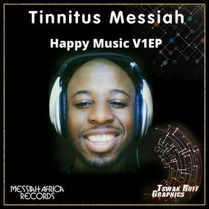 Tinnitus Messiah – Happy Music V1 EP
