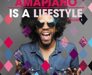 VA – AmaPiano Is A LifeStyle Vol. 1