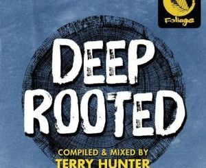 VA – Deep Rooted (Compiled By Terry Hunter)