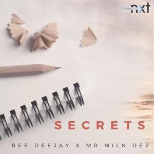 Bee Deejay & Mr Milk Dee – Secrets