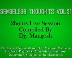 DJY Mangosh – Senseless Thoughts Vol. 31 (2 Hours Live Session)