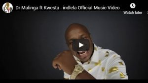 Dr Malinga ft Kwesta – indlela Official Music Video