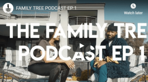 FAMILY TREE PODCAST EP 1
