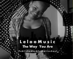 Leloo Music – The Way You Are (feat. Ten ten)