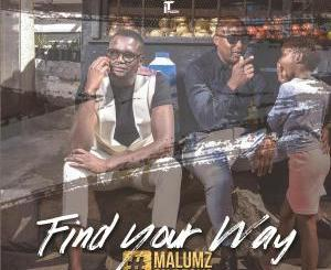 MALUMZ ON DECKS – FIND YOUR WAY