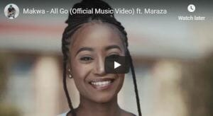 Makwa – All Go (Official Music Video) ft. Maraza