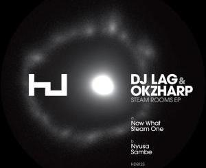 DJ LAG & Okzharp – Steam One
