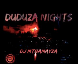 DJ Mthamayza – Duduza Nights (Amapiano)