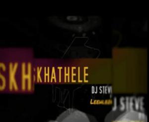DJ Steve – Skhathele Ft. Leehleza