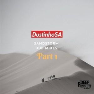 Dustinhosa – Sandstorm Dub Mixes