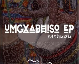 Mshudu, DJ Quality – Umgxabhiso