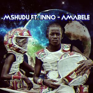 DOWNLOAD Mshudu & Inno – Amabele (Pastor Snow 1022 Mix) [MP3
