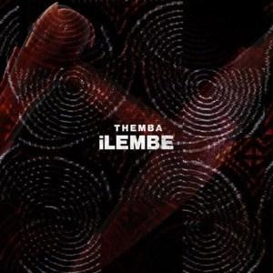 THEMBA – Ilembe (Original Mix)