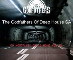 The Godfathers Of Deep House SA – Go Nostalgic Or Go Home, Vol. 13