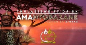 Thulasizwe the Vocalist – Amantombazane Ft. DJ SK