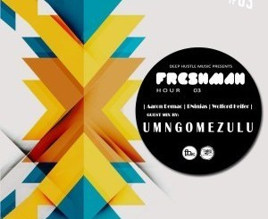 Umngomezulu – The Freshman Hour 03 Guest Mix