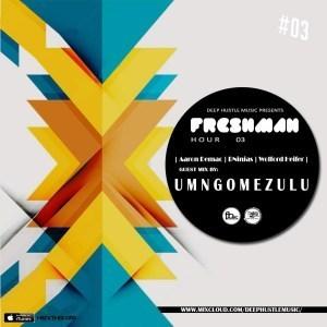 Umngomezulu – The Freshman Hour 03 Guest Mix
