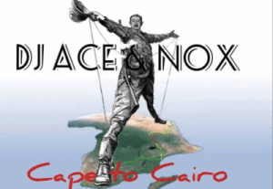 Ace & Nox – Cape to Cairo (Amapiano)
