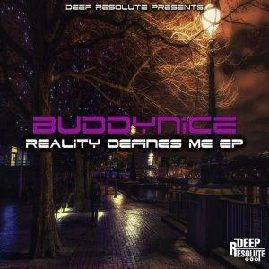 Buddynice – Reality Defines Nothing (Original Mix)