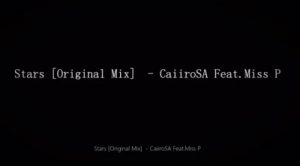 Caiiro SA – Stars Ft. Miss P