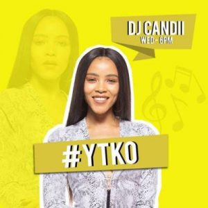 DJ Candii – YFM YTKO Gqomnificent Mix (2019.07.24)