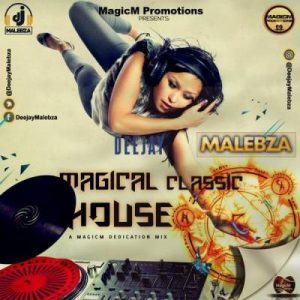 DJ Malebza – The Magical Classic House Mix