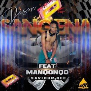 Dason – Sangena Ft. Manqonqo & Saviour