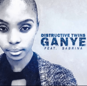 Distructive twins – Ganye (Maque_sa remix) Ft. Sabrina