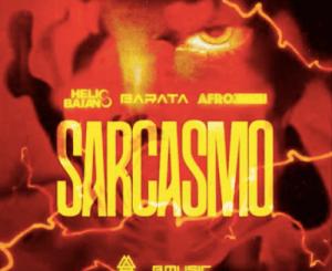 Dj Helio Baiano & Dj Barata – Sarcasmo Ft. AfroZone